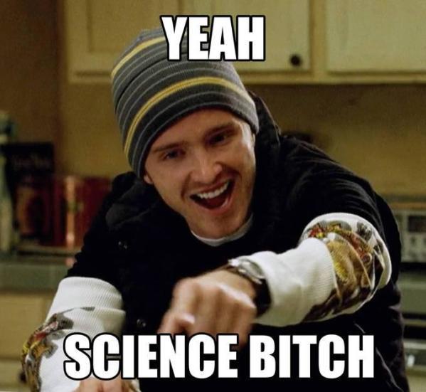 yeah-science bitch